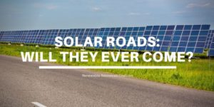 Solar Roads Will They Ever Come