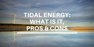 Tidal Energy What is it, Pros & Cons