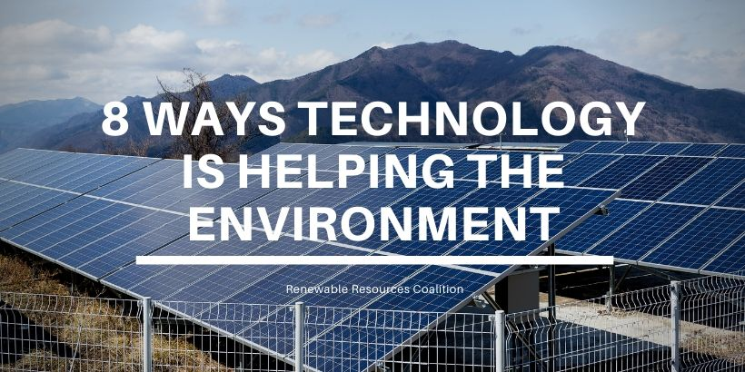 8 Ways Technology is Helping the Environment